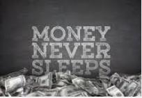 money-never-sleeps